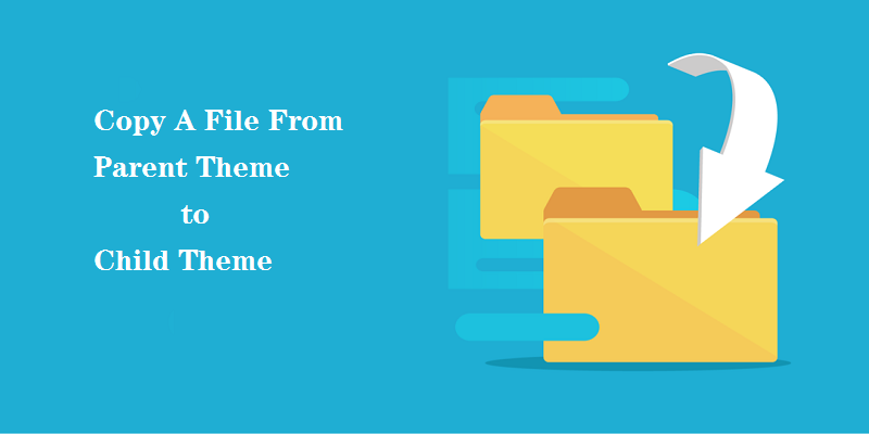 WordPress如何将文件从父主题复制到子主题