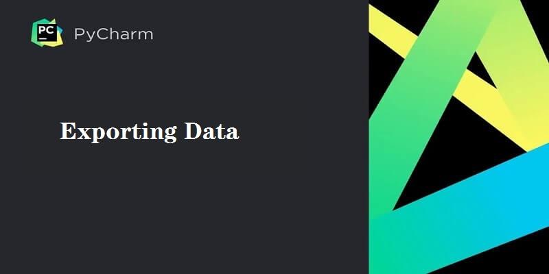 Pycharm导出数据